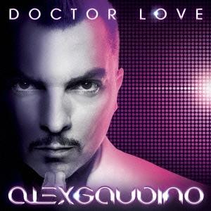 Alex Gaudino/Doctor Love (Special Bonus Edition)[LEXCD-13030]