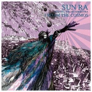 Sun Ra &His Solar Arkestra/アイ・ローム・ザ・コスモス[PCD-24606]