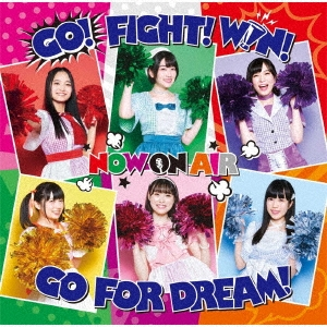 GO! FIGHT! WIN! GO FOR DREAM! 12cmCD Single