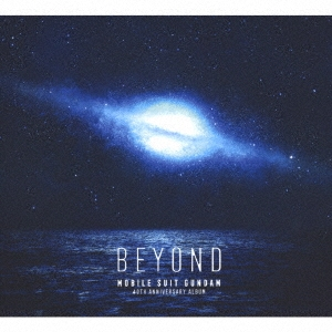 機動戦士ガンダム 40th Anniversary Album ~BEYOND~ [CD+Blu-ray Disc]<初回生産限定盤> CD