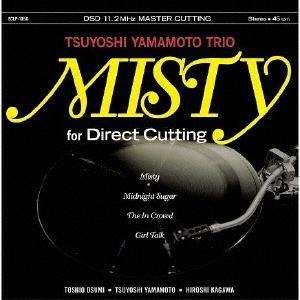MISTY for Direct Cutting DSD11.2MHzマスターカット版<レコードの日対象商品/完全限定盤>