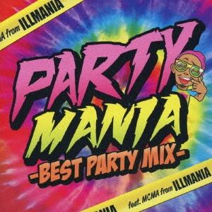 MCMA/パーティー・マニア ベスト・パーティー・ミックス  feat.MCMA from イルマニア[APR-1305]