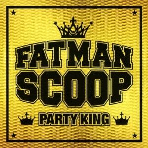 Fatman Scoop/パーティー・キング[AQAL-1002]