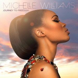Michelle Williams/ジャーニー・トゥ・フリーダム[PCD-24325]