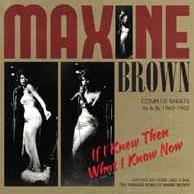 Maxine Brown/イフ・アイ・ニュー・ゼン・ホワット・アイ・ノウ・ナウ コンプリート・シングルス AS &BS 1960-1962[CDSOL-8576]