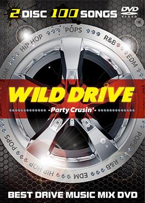 WILD DRIVE -Party Crusin' DVD MIX DVD
