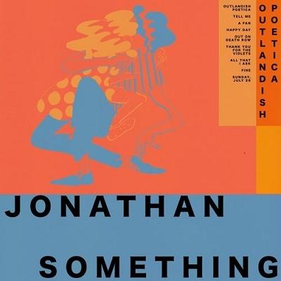 Jonathan Something/Outlandish Poetica[SOL017CD]