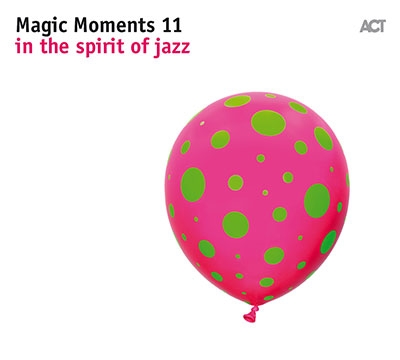 Magic Moments 11 - In The Spirit Of Jazz[ACT9870]