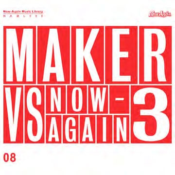 Maker Vs Now Again 3/Now Again Music Library Vol.8[NAML008]