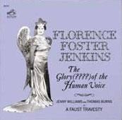 フローレンス・フォスター・ジェンキンス/The Glory (????) of The Human Voice[88883766002]