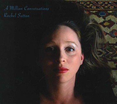 Rachel Sutton/A Million Conversations[33JAZZ282]