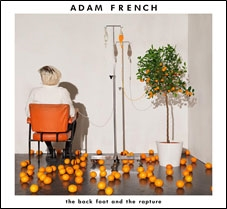 Adam French/The Back Foot And The Rapture[7739152]