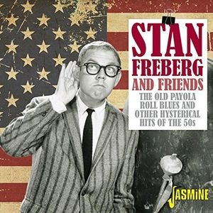 Stan Freberg & Friends/Old Payola Roll Blues & Other Hysterical Hits of the 50s