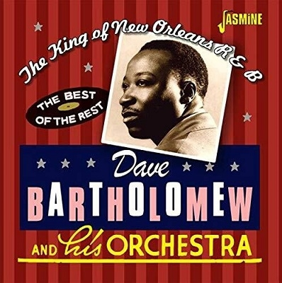 Dave Bartholomew/The King Of New Orleans R&B - The Best Of The Rest[JASCD866]
