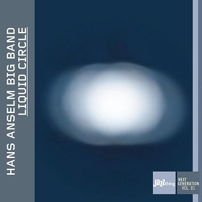 Hans Anselm Big Band/Liquid Circle[DMCHR71368]