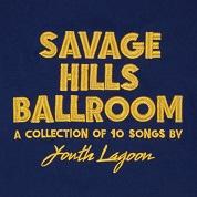 Youth Lagoon/Savage Hills Ballroom[FP15102]