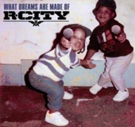 R.City/What Dreams Are Made Of[88875145452]