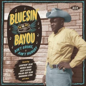 BLUESIN' BY THE BAYOU 〜 AIN'T BROKE, AIN'T HUNGRY CD