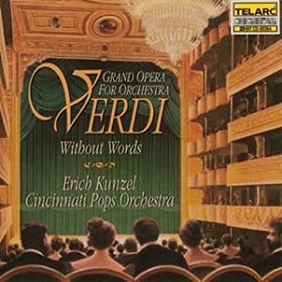 エリック・カンゼル/Verdi without Words: Grand Opera for Orchestra[CD80364]