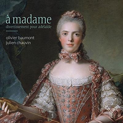 オリヴィエ・ボーモン/A Madame - Divertissement pour Adelaide [AP138]