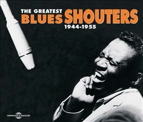 The Greatest Blues Shouters 1944-1955 CD