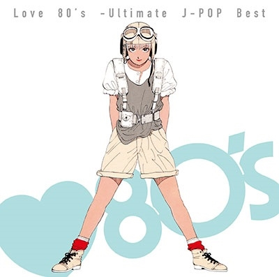 Love 80's -Ultimate J-POP Best<タワーレコード限定>