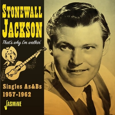 Stonewall Jackson/That's Why I'm Walkin' - Singles As &Bs 1957-1962[JASMCD3743]