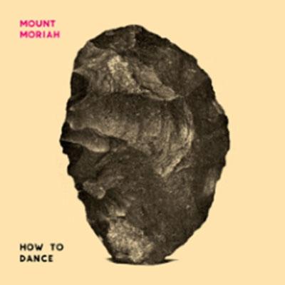 Mount Moriah/How to Dance[MRG536]