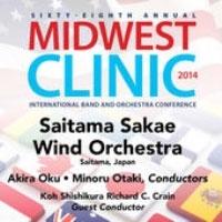 埼玉栄高等学校吹奏楽部/Midwest Clinic 2014 - Saitama Sakae Wind Orchestra [51428MCD]