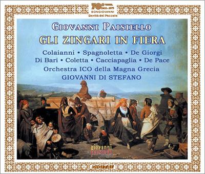 ジョヴァンニ・ディ・ステーファノ/Paisiello: Gli Zingari in Fiera