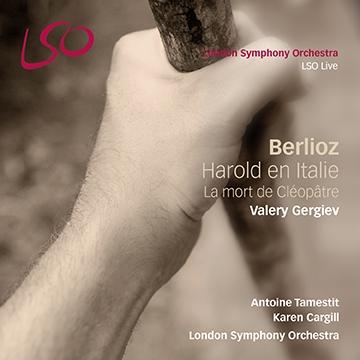ワレリー・ゲルギエフ/ベルリオーズ: 交響曲「イタリアのハロルド」 Op. 16、カンタータ「クレオパトラの死」H.36〜「抒情的情景」「瞑想曲」[LSO0760]