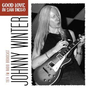Johnny Winter/Good Love in San Diego[ICON044]