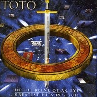 TOTO/In The Blink Of An Eye : Greatest Hits 1977-2011[88697912842]