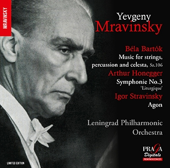 エフゲニー・ムラヴィンスキー/バルトーク: 弦楽器、打楽器とチェレスタのための音楽、オネゲル: 交響曲第3番「典礼風」、ストラヴィンスキー: バレエ音楽「アゴン」<限定盤>[PRDDSD