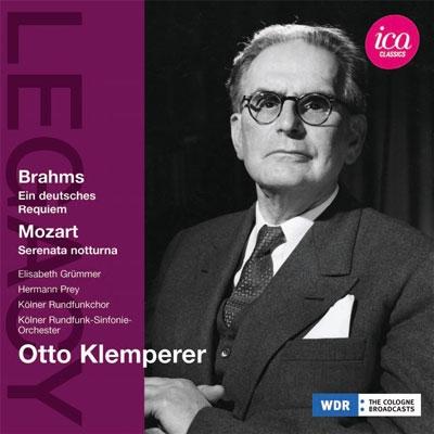オットー・クレンペラー/ブラームス: ドイツ・レクイエム、モーツァルト: セレナード《セレナータ・ノットゥルナ》[ICAC5002]