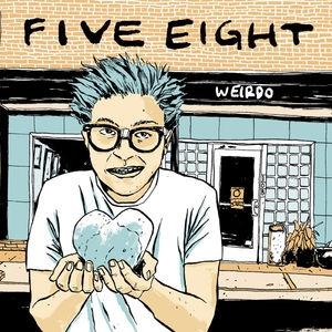 Five Eight/Weirdo [CHX1077]