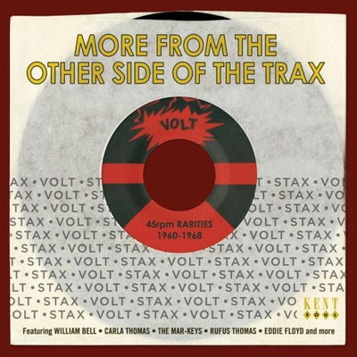 More From The Other Side Of The Trax: Stax Volt 45RPM Rarities 1960-1968[CDTOP462]