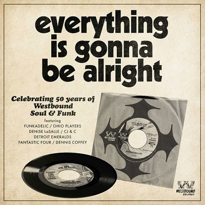 Everything Is Gonna Be Alright - Celebrating 50 Years Of Westbound Soul & Funk CD
