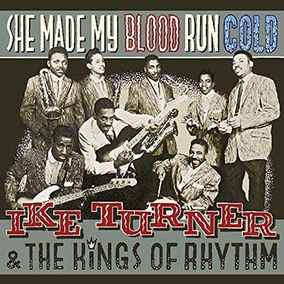 Ike Turner & The Kings Of Rhythm/She Made My Blood Run Cold