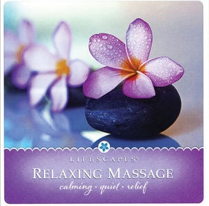 Lifescapes/Relaxing Massage: Calming Quiet Relief [61642]