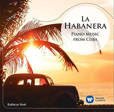 キャサリン・ストット/Lecuona: La Habanera - Piano Music from Cuba[9029577682]