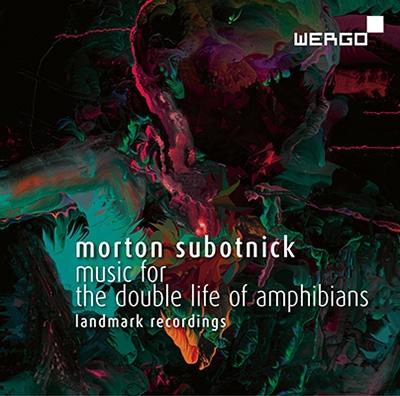 Morton Subotnick: Music for the Double Live of Amphibians - Landmark Recordings