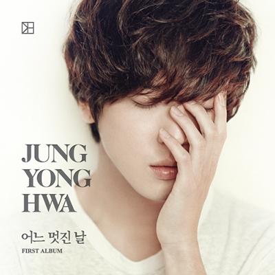 Jung Yong-Hwa (CNBLUE)/ある素敵な日: 1st Album (台湾盤 Version A) [CD+ポスターカレンダー] [WMI5419656342]