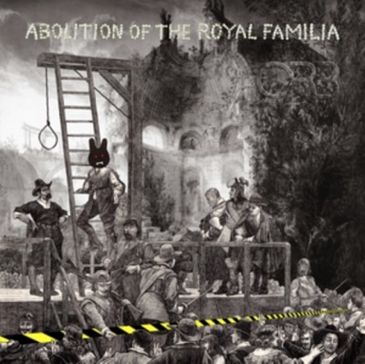 Abolition of the Royal Familia CD