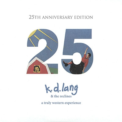 K.D. Lang &The Reclines/A Truly Western Experience: 25th Anniversary Edition[6700310512]