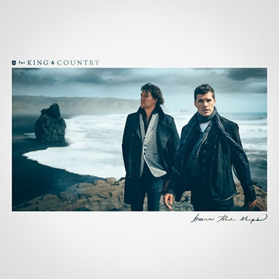 For King &Country/【ワケあり特価】Burn The Ships[D289624W]