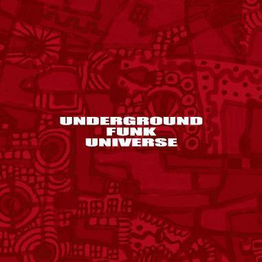 UNDERGROUND FUNK UNIVERSE