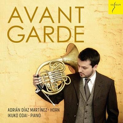 アドリアン・ディアス・マルティネス/Avantgarde アヴァンギャルド - ホルンとピアノのための20世紀作品集[ES2075]