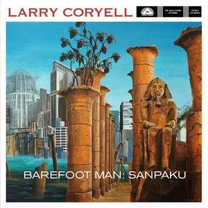 Larry Coryell/Barefoot Man: Sanpaku[460]