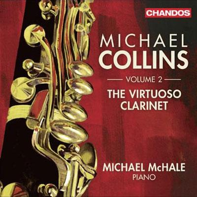 マイケル・コリンズ/The Virtuoso Clarinet Vol.2 [CHAN10804]